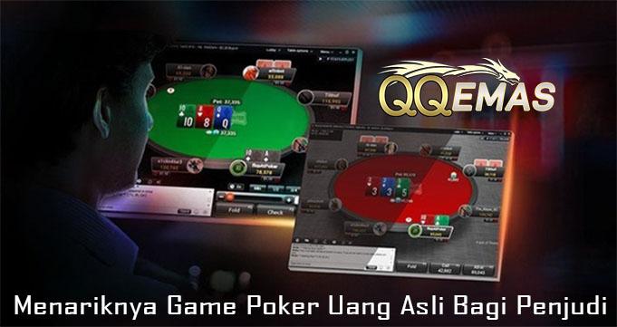 Menariknya Game Poker Uang Asli Bagi Penjudi