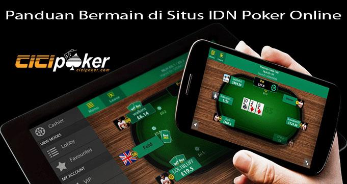 Panduan Bermain di Situs IDN Poker Online