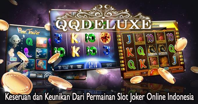 Keseruan dan Keunikan Dari Permainan Slot Joker Online Indonesia